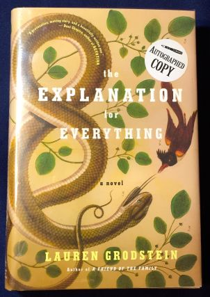THE EXPLANATION FOR EVERYTHING; a novel. Lauren Grodstein