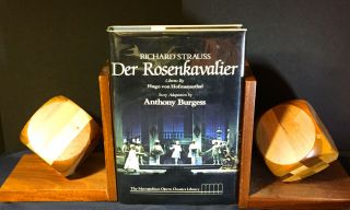DER ROSENKAVALIER; Comedy for Music in Three Acts / Libretto by Hugo Von Hofmannsthal / Story Adaptation by ANTHONY BURGESS / Introduction by George R. Marek / General Editor Robert Sussman Stewart. Anthony Burgess, Richard Strauss.