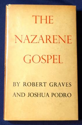 THE NAZARENE GOSPEL; by ROBERT GRAVES and JOSHUA PODRO / Being PART III (text only) / of their...
