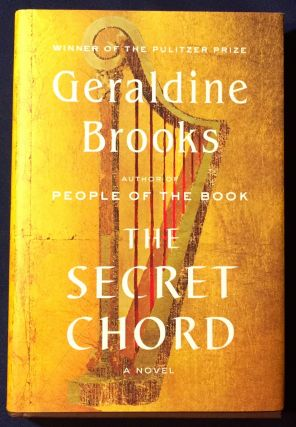 THE SECRET CHORD; A Novel. Geraldine Brooks