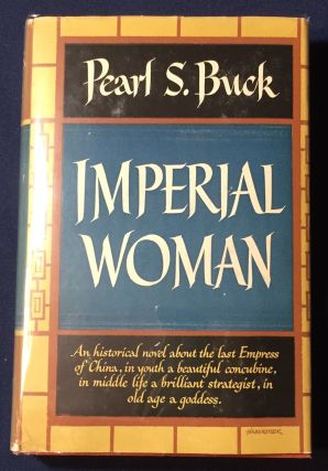 IMPERIAL WOMAN; A Novel by Pearl S. Buck. Pearl Buck