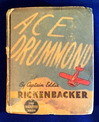 ACE DRUMMOND; By Captain Eddie RICKENBACKER. Captain Eddie Rickenbacker