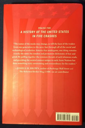 A HISTORY OF THE UNITED STATES IN FIVE CRASHES; Stock Market Meltdowns That Defined a Nation