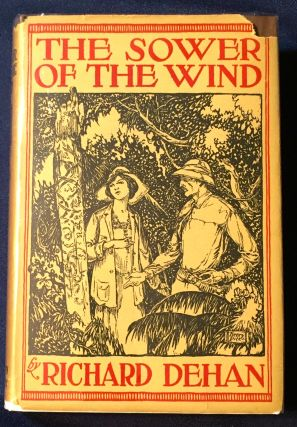 THE SOWER OF THE WIND. Richard Dehan.