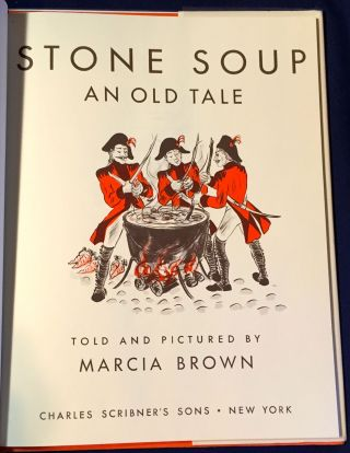 STONE SOUP; An Old Tale / Told and Pictured by MARCIA BROWN