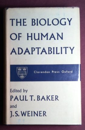 THE BIOLOGY OF HUMAN ADAPTABILITY. Paul T. Baker, eds J. S. Weiner