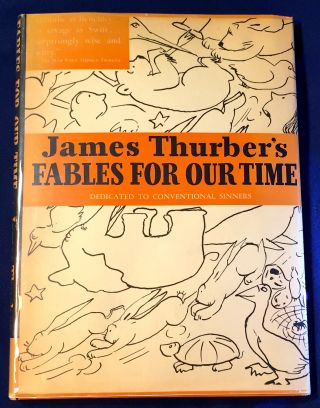 FABLES FOR OUR TIME & FAMOUS POEMS ILLUSTRATED. James Thurber.