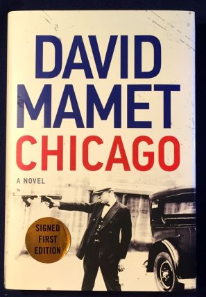 CHICAGO; A Novel. David Mamet