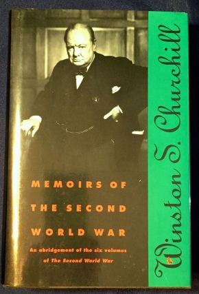 MEMOIRS OF THE SECOND WORLD WAR; An abridgement of the six volumes of The Second World War . . ....