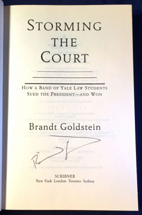STORMING THE COURT; How a Band of Yale Law Students Sued the President -- AND WON