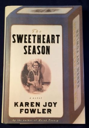 THE SWEETHEART SEASON; a novel. Karen Joy Fowler