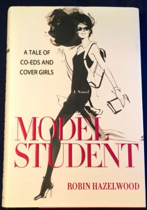 MODEL STUDENT; A Tale of Co-eds and Cover Girls. Robin Hazelwood