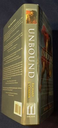UNBOUND; How Eight Technologies Made Us Human, Transformed Society, and Brought Our World to the Brink