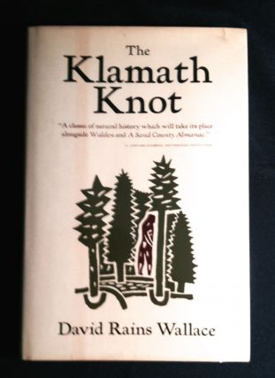 THE KLAMATH KNOT; Explorations of Myths and Evolution / Illustrations by Karen Wickstrom. David...