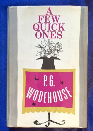 A FEW QUICK ONES; by P. G. WODEHOUSE. P. G. Wodehouse