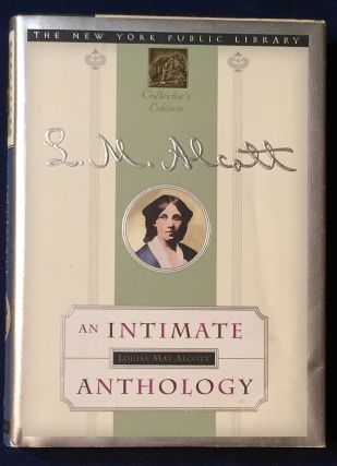 LOUISA MAY ALCOTT:; An Intimate Anthology. Louisa May Alcott