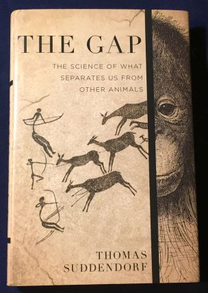 THE GAP; The Science of What Separates Us from Other Animals. Thomas Suddendorf