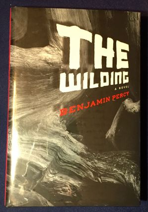 THE WILDING; A Novel [Limited Edition: Signed with Slipcase & Pamphlet]. Benjamin Percy