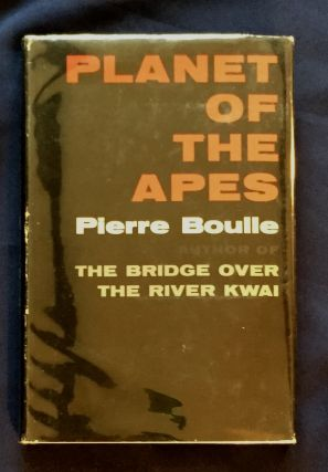 PLANET OF THE APES; by Pierre Boulle / author of The Bridge Over the River Kwai / translation by...
