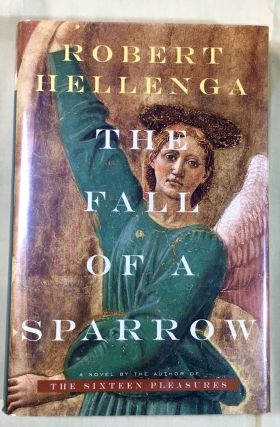 THE FALL OF A SPARROW; A Novel. Robert Hellenga