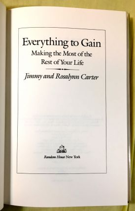 EVERYTHING TO GAIN; Making the Most of the Rest of Your Life