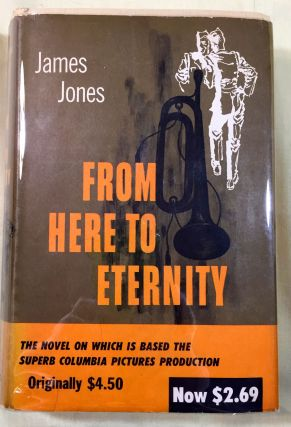 FROM HERE TO ETERNITY; By James Jones. James Jones