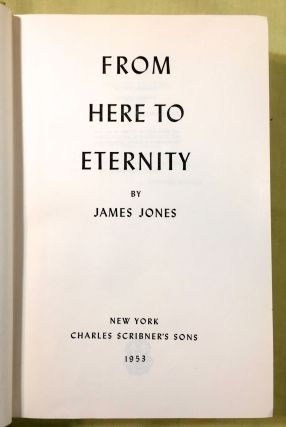 FROM HERE TO ETERNITY; By James Jones