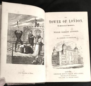 THE TOWER OF LONDON.; A Historical Romance / Illustrated by George Cruikshank. William Harrison...