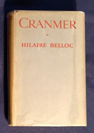 CRANMER; By Hillaire Belloc / With photogravure frontispiece