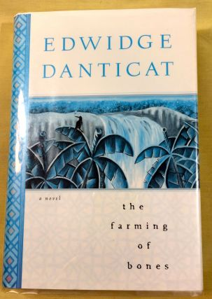 the farming of bones; a novel. Edwidge Danticat