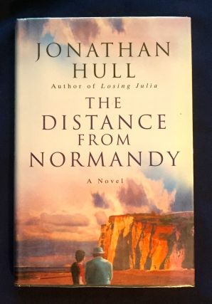 THE DISTANCE FROM NORMANDY; Jonathan Hull. Jonathan Hull