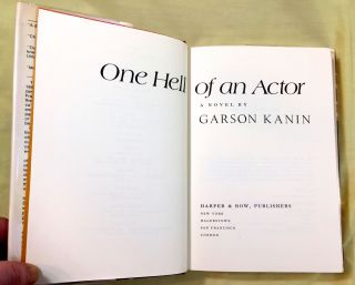ONE HELL OF AN ACTOR; A Novel by Garson Kanin