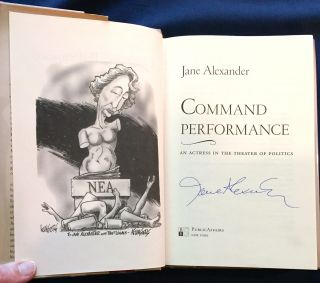 COMMAND PERFORMANCE; An Actress in the Theater of Politics / Jane Alexander. Jane Alexander
