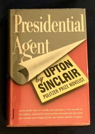 PRESIDENTIAL AGENT. Upton Sinclair