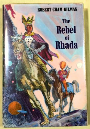 THE REBEL OF RHADA. Robert Cham Gilman