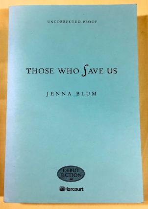 THOSE WHO SAVE US; a novel. Jenna Blum
