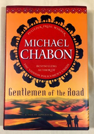 GENTLEMEN OF THE ROAD; A Tale of Adventure. Michael Chabon