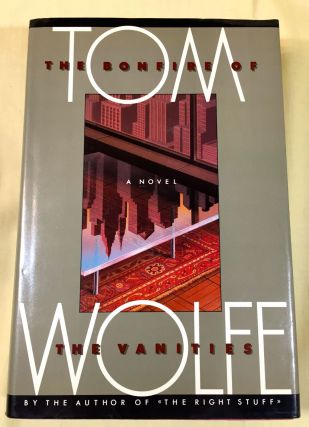 THE BONFIRE OF THE VANITIES. Tom Wolfe