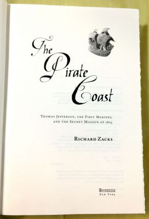 THE PIRATE COAST; Thomas Jefferson, the First Marines, and the Secret Mission of 1805