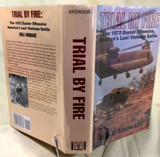 TRIAL BY FIRE; The 1972 Easter Offensive, America's Last Vietnam Battle
