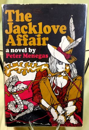 THE JACKLOVE AFFAIR; A Novel by Peter Menegas. Peter Menegas