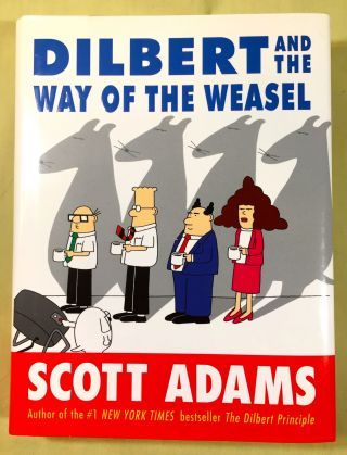 DILBERT AND THE WAY OF THE WEASEL. Scott Adams.