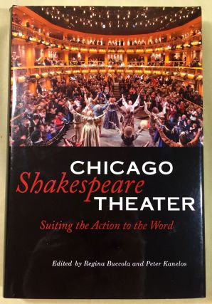 CHICAGO SHAKESPEARE THEATER; Suiting the Action to the Word. Regina Buccola, Peter Kanchos