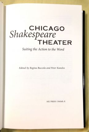 CHICAGO SHAKESPEARE THEATER; Suiting the Action to the Word
