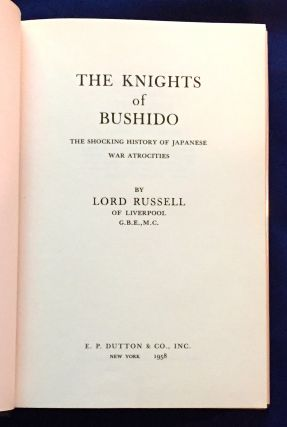THE KNIGHTS OF BUSHIDO; The Shocking History of Japanese War Atrocities