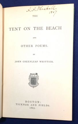 THE TENT ON THE BEACH; and / Other Poems. / By John Greenleaf Whittier
