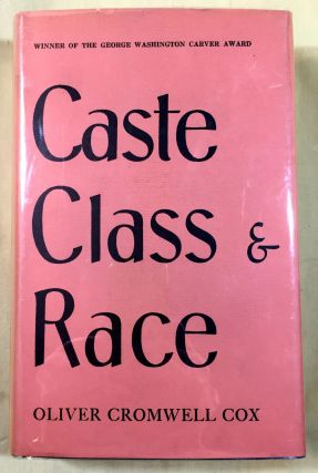 CASTE, CLASS & RACE; A Study in Social Dynamics / Introduction by Dr. Joseph S. Roucek, Ph D....