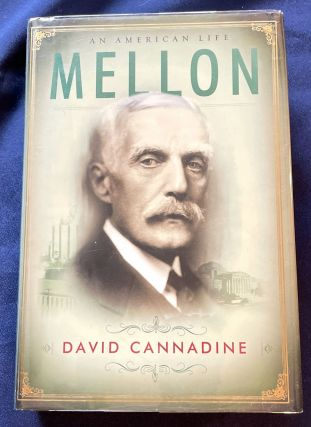 MELLON; An American Life. David Cannadine