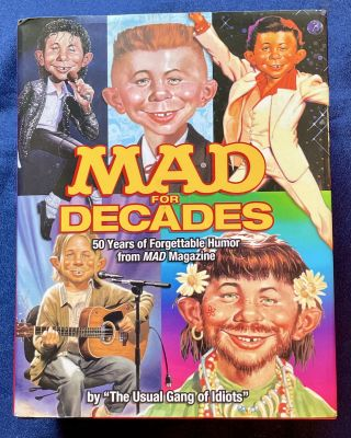 "MAD FOR DECADES; 50 Years of Forgettable Humor from MAD Magazine. John by ""The Usual Gang of..."