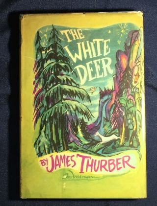THE WHITE DEER; Illustrated by the Author and Don Freeman. James Thurber